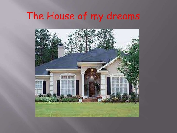 The House of my dreams