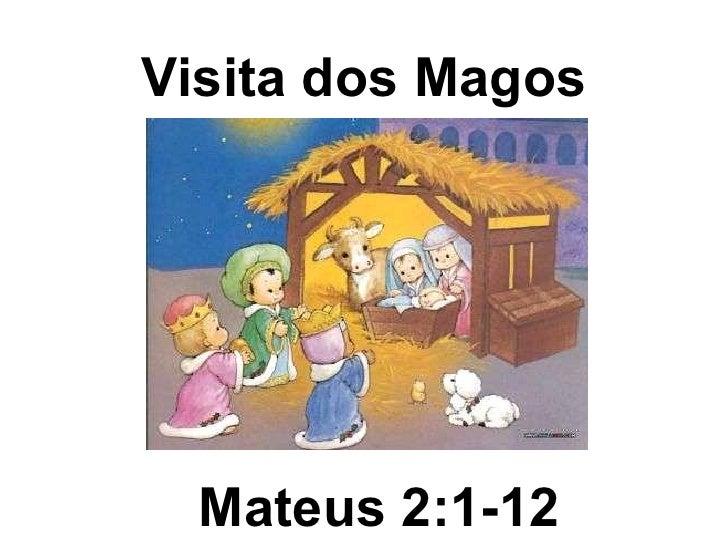 Visita dos Magos Mateus 2:1-12