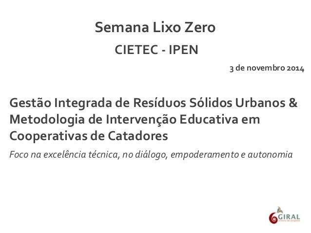 Gestão Integrada de Resíduos Sólidos Urbanos & Metodologia de Intervenção Educativa em Cooperativas de Catadores Foco na e...