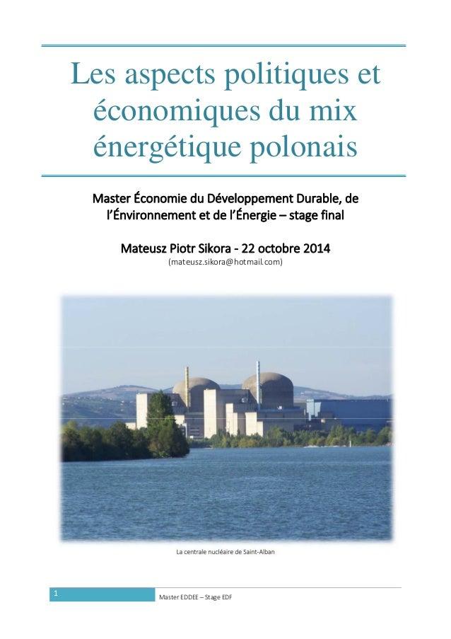 1   MasterEDDEE–StageEDF  Les aspects politiques et économiques du mix énergétique polonais   MasterÉconomied...