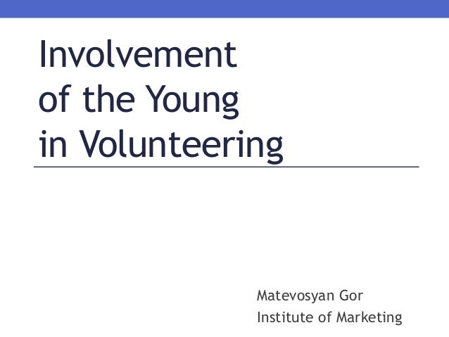 Involvement of the Young in Volunteering Matevosyan Gor Institute of Marketing