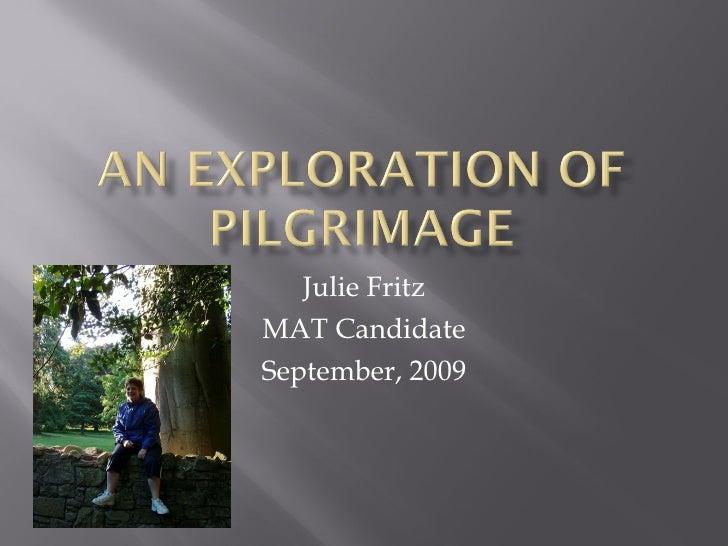Julie Fritz MAT Candidate September, 2009