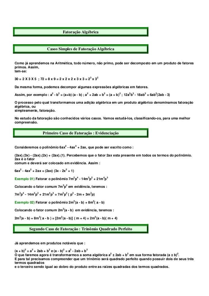 Fatoração Algébrica                                 Casos Simples de Fatoração AlgébricaComo já aprendemos na Aritmética, ...