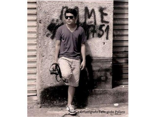 O fotógrafo Fernando Polaro