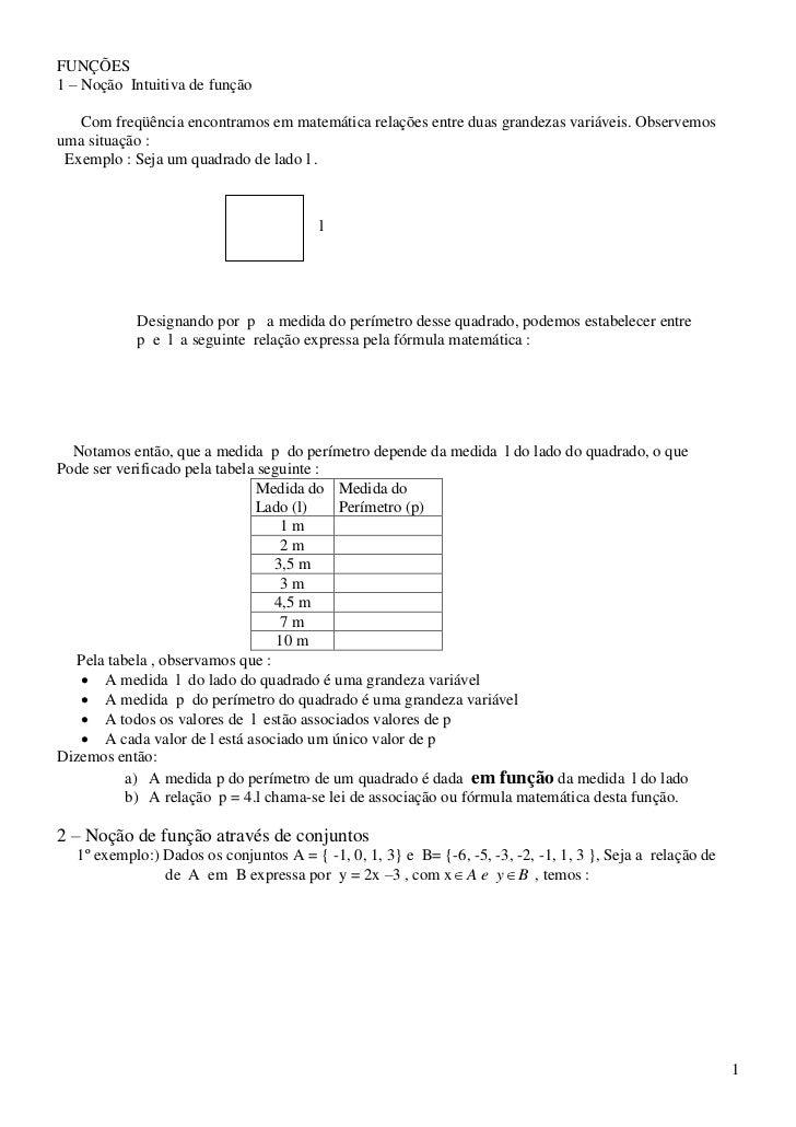 FUNÇÕES1 – Noção Intuitiva de função   Com freqüência encontramos em matemática relações entre duas grandezas variáveis. O...