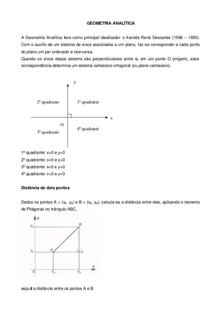 GEOMETRIA ANALÍTICAA Geometria Analítica teve como principal idealizador o francês René Descartes (1596 – 1650).Com o auxí...