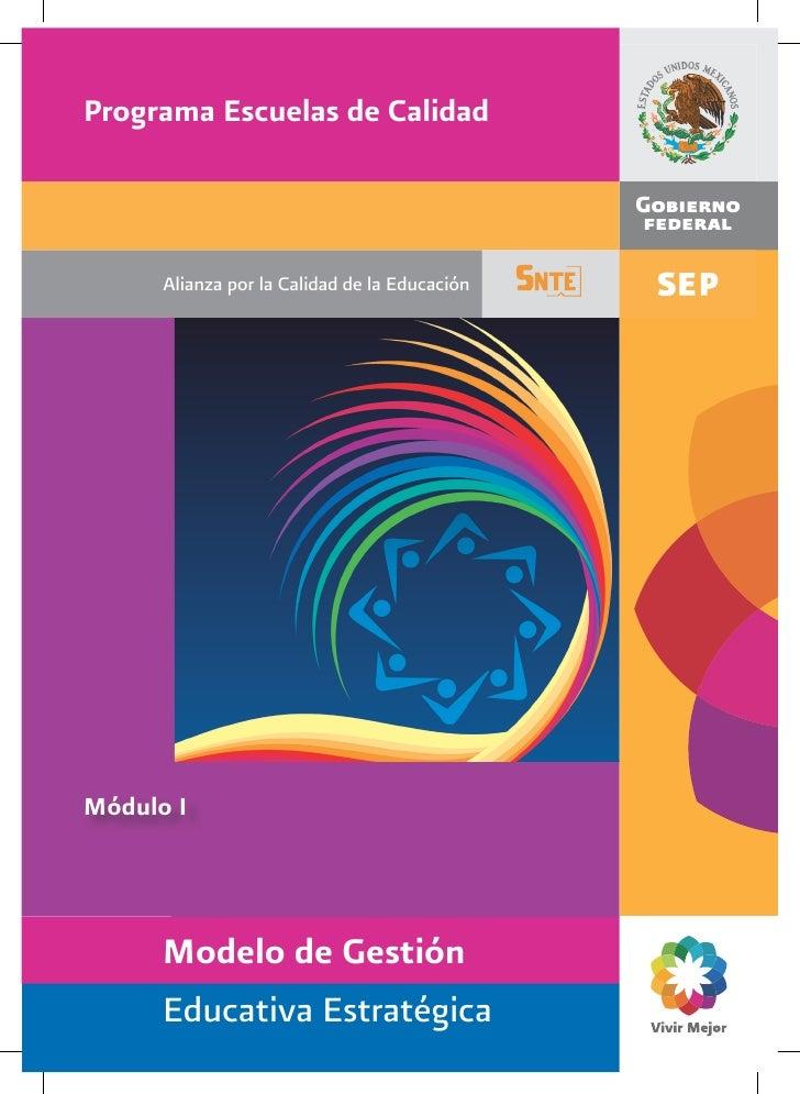 Programa Escuelas de Calidad      Alianza por la Calidad de la EducaciónMódulo I      Modelo de Gestión      Educativa Est...