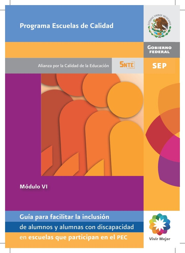 Programa Escuelas de Calidad     Alianza por la Calidad de la EducaciónMódulo VIGuía para facilitar la inclusiónde alumnos...