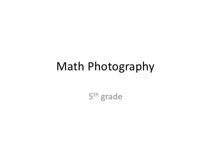 Math Photography<br />5th grade<br />