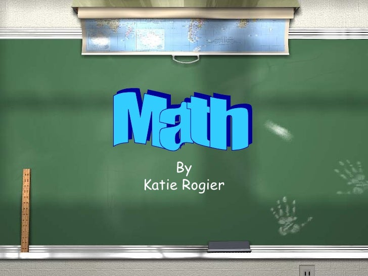 By Katie Rogier Math