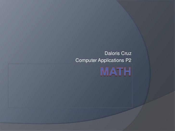 Daloris CruzComputer Applications P2