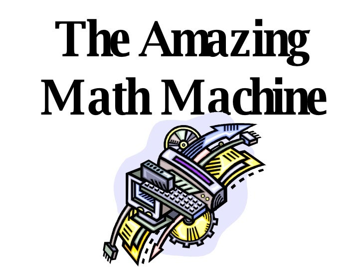 The Amazing Math Machine