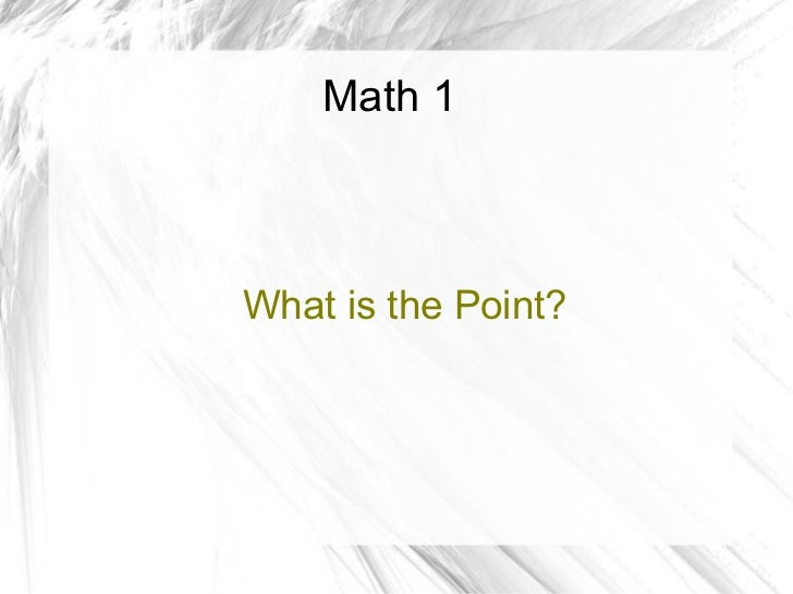 Math 1What is the Point?