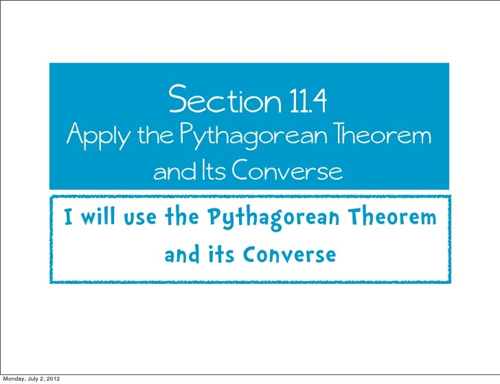 Section 11.4                       Apply the Pythagorean Theorem                               and Its Converse           ...