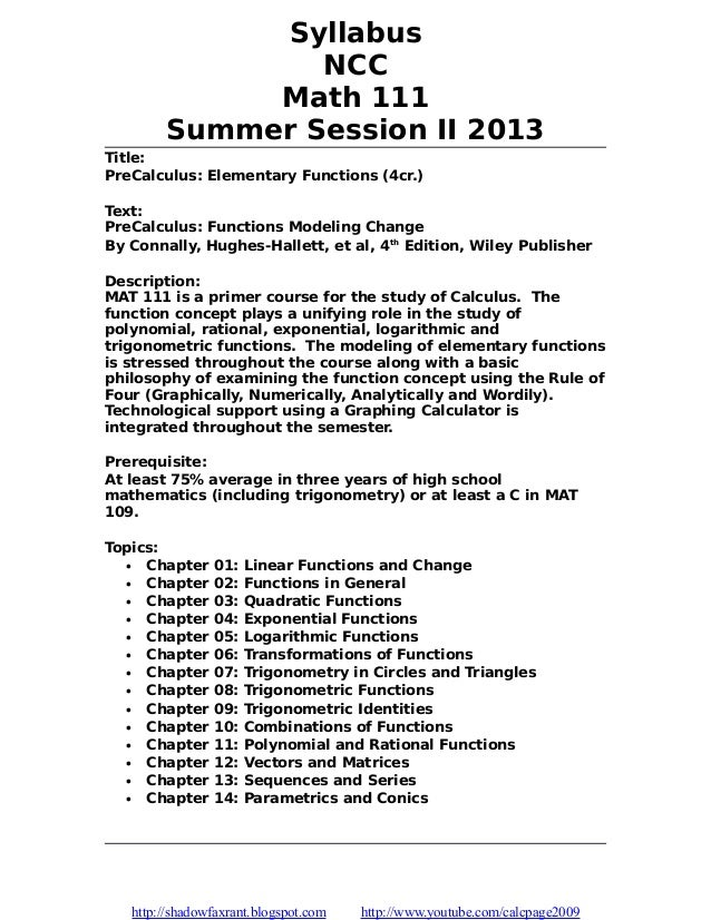 Syllabus NCC Math 111 Summer Session II 2013 Title: PreCalculus: Elementary Functions (4cr.) Text: PreCalculus: Functions ...