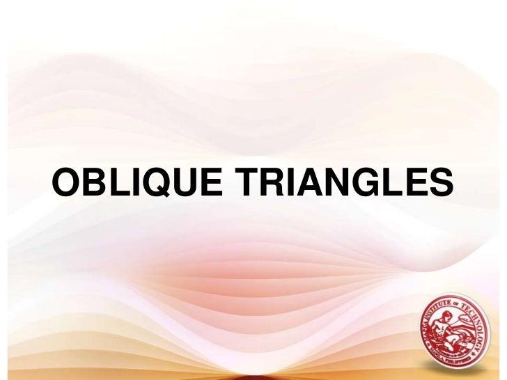 OBLIQUE TRIANGLES <br />