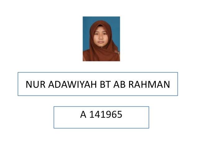 NUR ADAWIYAH BT AB RAHMANA 141965