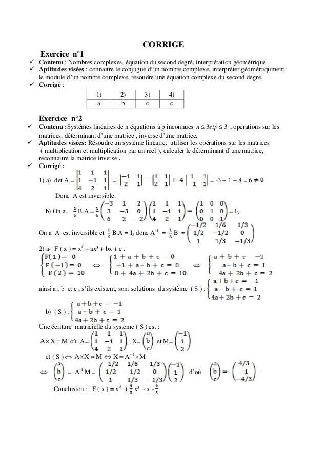 CORRIGE Exercice n°1  Contenu : Nombres complexes, équation du second degré, interprétation géométrique.  Aptitudes visé...