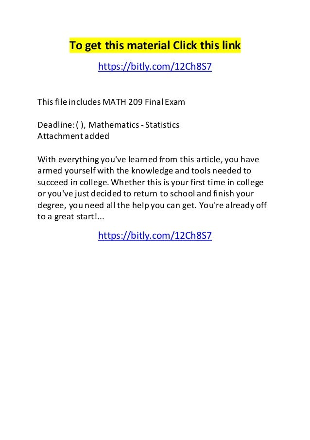 math 209 final exam If you have an assignment that is similar to one in our archives  safety math questions project 1 descriptive statistics project math 209 final exam phase 4.