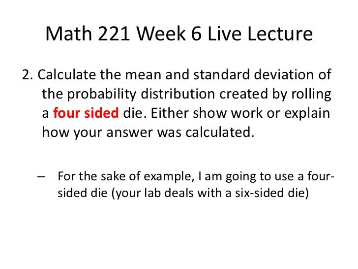 week 4 lab math 221 Study general academics 201 math 221 statistics for decision making week 6 ilab complete solutions correct answers keydocx notes from liberty l.