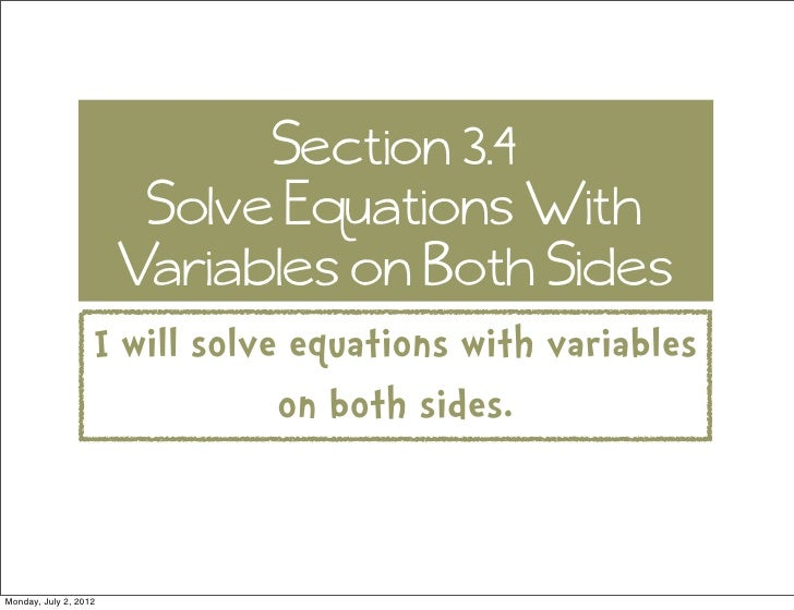 Section 3.4                        Solve Equations With                       Variables on Both Sides                   I ...