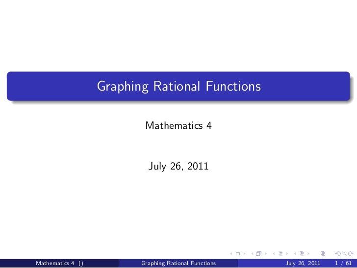Graphing Rational Functions                           Mathematics 4                            July 26, 2011Mathematics 4 ...