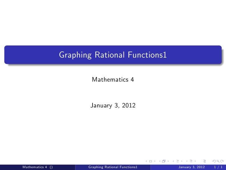 Graphing Rational Functions1                           Mathematics 4                           January 3, 2012Mathematics ...