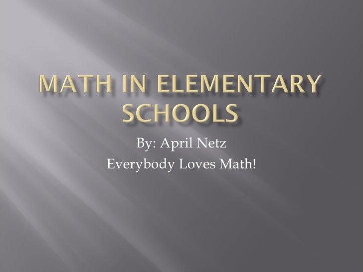 By: April Netz Everybody Loves Math!