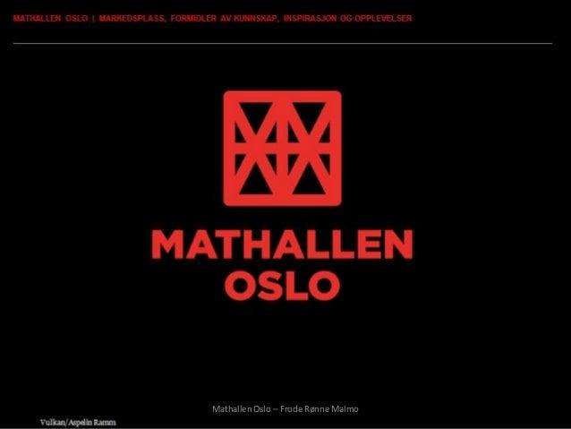 Mathallen Oslo – Frode Rønne Malmo