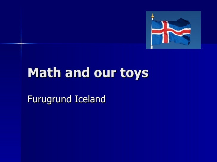 Math and our toys Furugrund Iceland