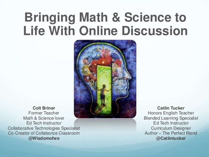 Bringing Math & Science to       Life With Online Discussion             Colt Briner                      Catlin Tucker   ...