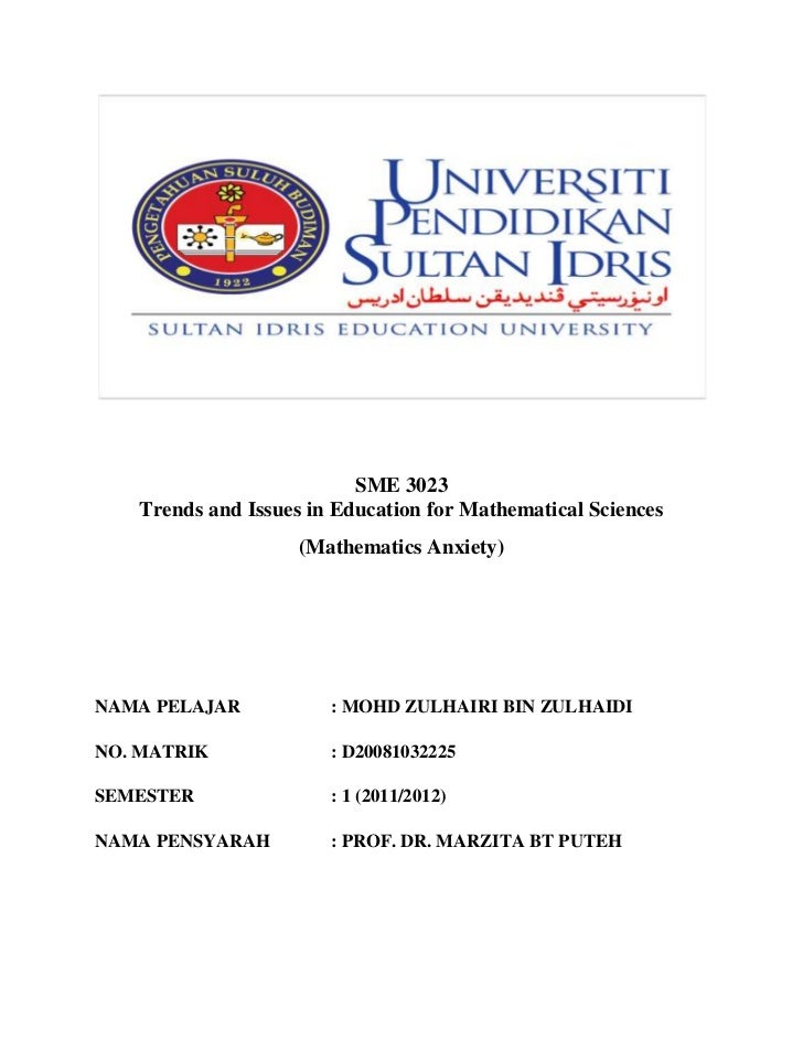 SME 3023   Trends and Issues in Education for Mathematical Sciences                    (Mathematics Anxiety)NAMA PELAJAR  ...