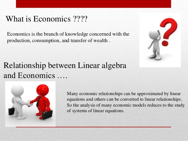 application of linear functions in economics Linear equations are about the use of known quantities to discover unknown quantities  how are linear equations used in everyday life  types of demand economics.