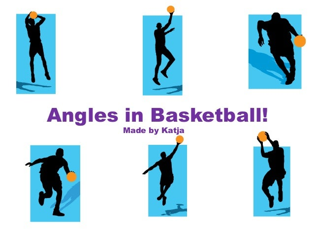 Angles in Basketball! Made by Katja