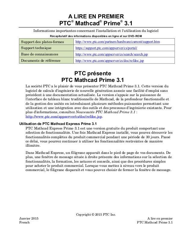 Copyright © 2015 PTC Inc. Janvier 2015 A lire en premier French PTC Mathcad Prime 3.1 A LIRE EN PREMIER PTC ® Mathcad ® Pr...