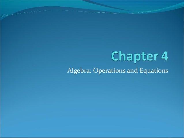 Algebra: Operations and Equations
