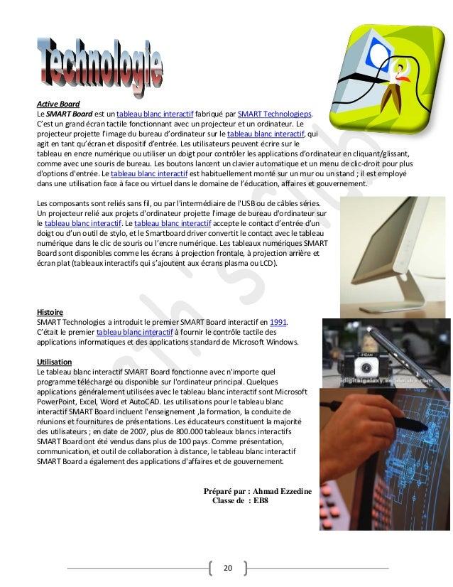 Active Board Le SMART Board est un tableau blanc interactif fabriqué par SMART Technologieps. C'est un grand écran tactile...