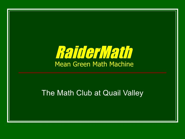RaiderMath   Mean Green Math Machine The Math Club at Quail Valley