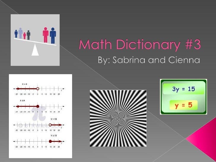 Math Dictionary #3<br />By: Sabrina and Cienna<br />