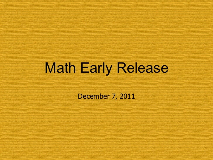 Math Early Release December 7, 2011