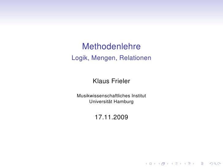 Methodenlehre Logik, Mengen, Relationen           Klaus Frieler   Musikwissenschaftliches Institut       Universität Hambu...