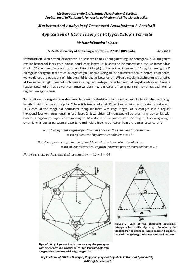 Mathematical analysis of truncated icosahedron & football Application of HCR's formula for regular polyhedrons (all five p...