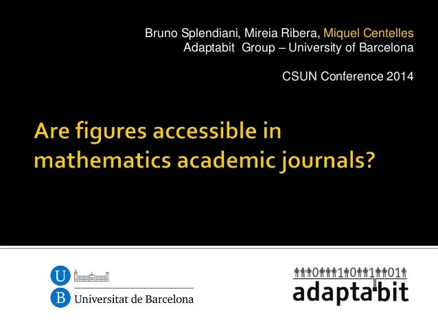 Bruno Splendiani, Mireia Ribera, Miquel Centelles Adaptabit Group – University of Barcelona CSUN Conference 2014