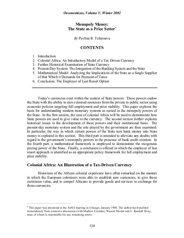 Oeconomicus, Volume V, Winter 2002 124 Monopoly Money: The State as a Price Setter* By Pavlina R. Tcherneva CONTENTS 1. In...