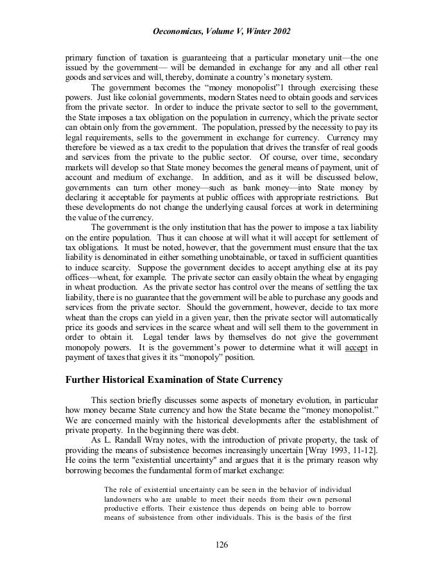 Oeconomicus, Volume V, Winter 2002 126 primary function of taxation is guaranteeing that a particular monetary unit—the on...