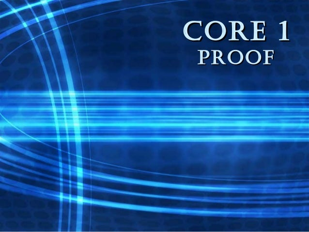 CORE 1CORE 1pROOfpROOf