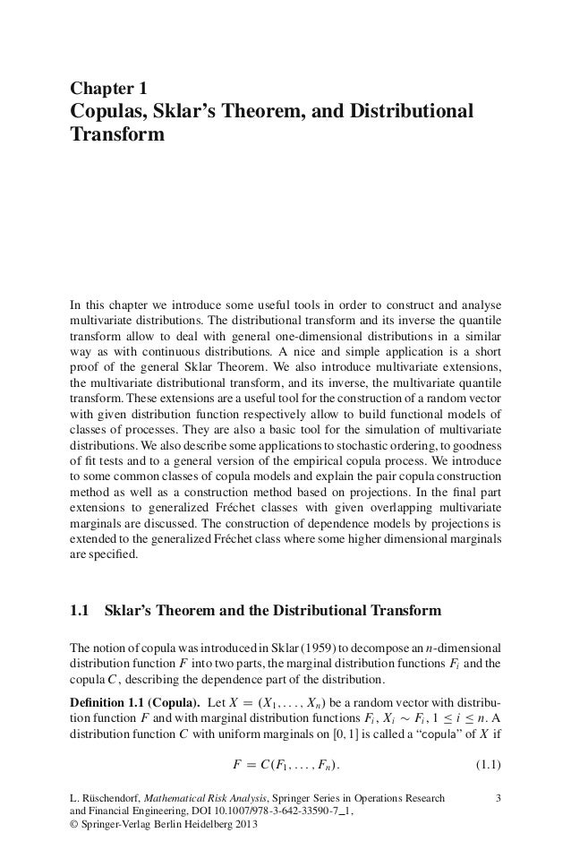 Chapter 1Copulas, Sklar's Theorem, and DistributionalTransformIn this chapter we introduce some useful tools in order to c...