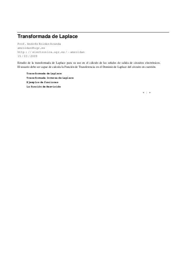 Transformada de LaplaceProf. Andrés Roldán Arandaamroldan ugr.eshttp :   electronica.ugr.es               amroldan15 03 20...