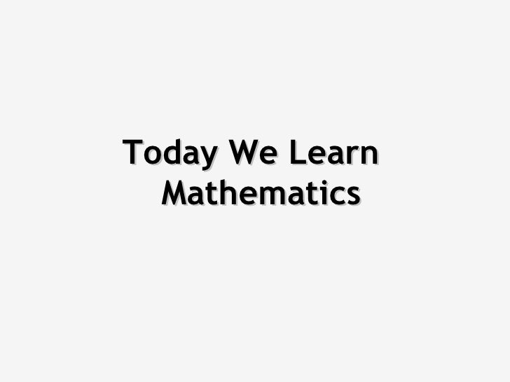 Today We Learn    Mathematics