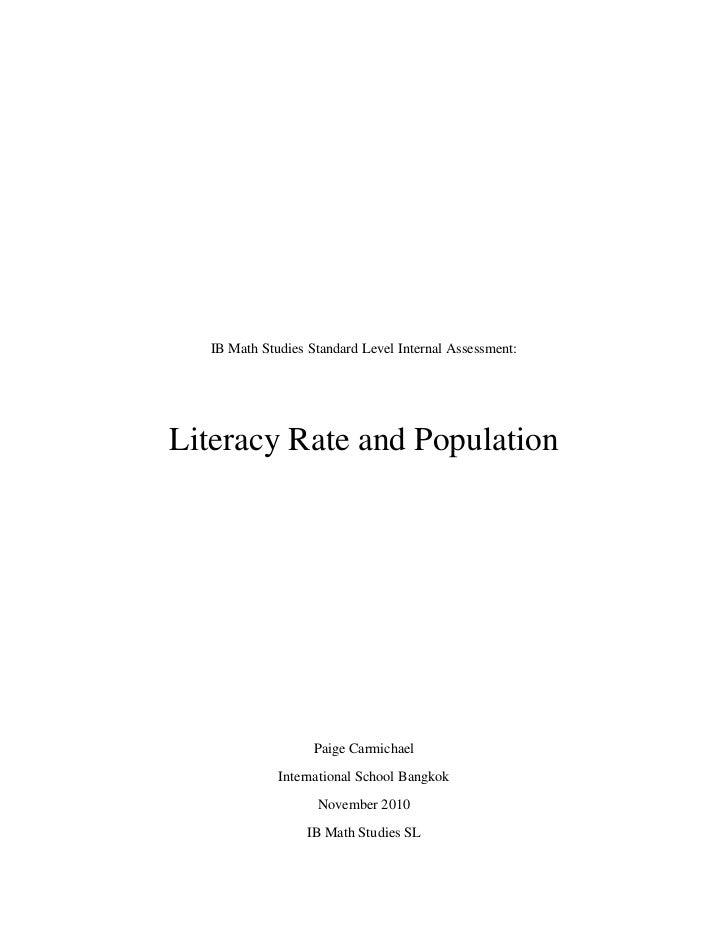 IB Math Studies Standard Level Internal Assessment:<br />Literacy Rate and Population<br />Paige Carmichael<br />Internati...